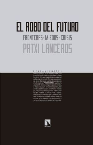 ROBO DEL FUTURO, EL. FRONTERAS MIEDOS CRISIS