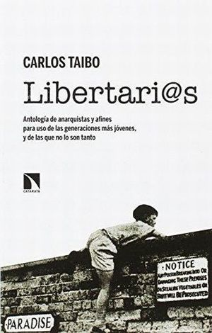 LIBERTARI@S. ANTOLOGIA DE ANARQUISTAS Y AFINES PARA USO DE LAS GENERACIONE MAS JOVENES Y DE LAS QUE NO LO SON TANTO