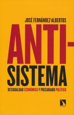 ANTISISTEMA. DESIGUALDAD ECONOMICA Y PRECARIADO POLITICO