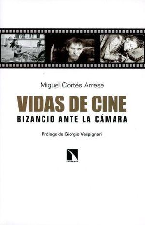 VIDAS DE CINE. BIZANCIO ANTE LA CAMARA