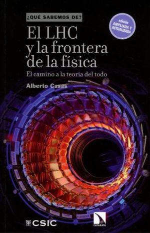 LHC Y LA FRONTERA DE LA FISICA, EL. EL CAMINO A LA TEORIA DEL TODO