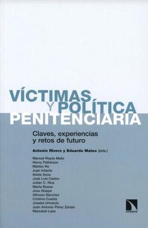 VICTIMAS Y POLITICA PENITENCIARIA. CLAVES EXPERIENCIAS Y RETOS DE FUTURO