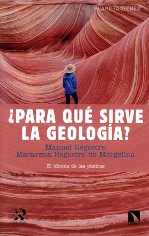 PARA QUE SIRVE LA GEOLOGIA. EL IDIOMA DE LAS PIEDRAS