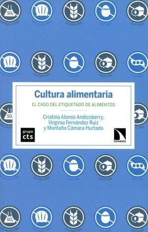 CULTURA ALIMENTARIA. EL CASO DEL ETIQUETADO DE ALIMENTOS