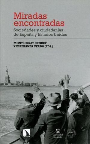 MIRADAS ENCONTRADAS. SOCIEDADES Y CIUDADANIAS DE ESPAÑA Y ESTADOS UNIDOS