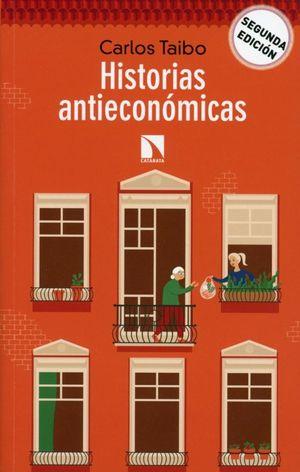 Historias antieconómicas / 2 ed.
