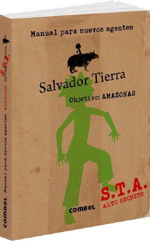 MANUAL PARA NUEVOS AGENTES. SALVADOR TIERRA. OBJETIVO AMAZONIA / PD.