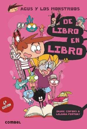 AGUS Y LOS MONSTRUOS 6 / DE LIBRO EN LIBRO