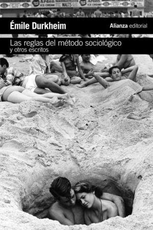 REGLAS DEL METODO SOCIOLOGICO Y OTROS ESCRITOS, LAS