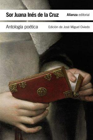 ANTOLOGIA POETICA / SOR JUANA INES DE LA CRUZ