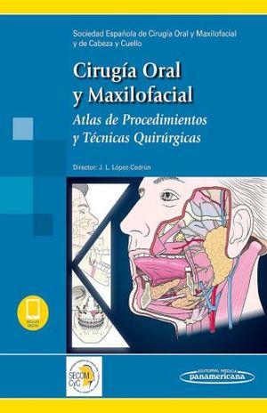 CIRUGIA ORAL Y MAXILOFACIAL. ATLAS DE PROCEDIMIENTOS Y TECNICAS QUIRURGICAS / INCLUYE VERSION DIGITAL / PD.