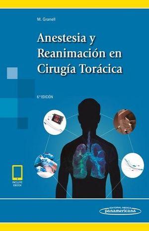 ANESTESIA Y REANIMACION EN CIRUGIA TORACICA / 6 ED. / (INCLUYE EBOOK)