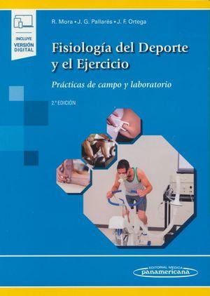 Fisiología del deporte y el ejercicio. Prácticas de campo y laboratorio / 2 Ed. (Incluye versión digital)
