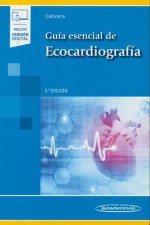 Guía esencial de Ecocardiografía. (Incluye versión digital) / 2 Ed.