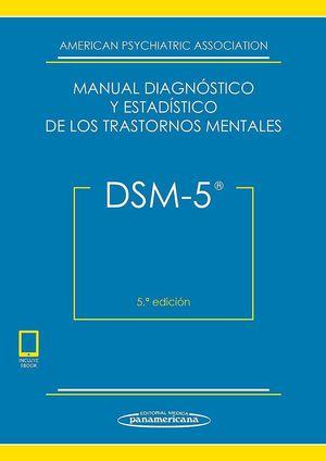 DSM - 5. MANUAL DIAGNOSTICO Y ESTADISTICO DE LOS TRASTORNOS MENTALES DSM - 5 / 5 ED. (INCLUYE EBOOK)