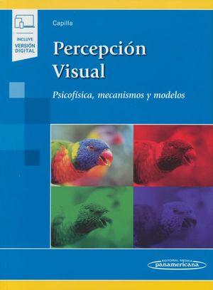 Percepción visual. Psicofísica, mecanismos y modelos (Incluye versión digital)