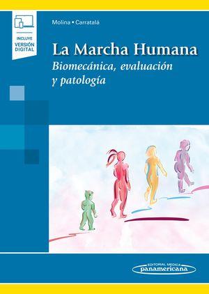 La marcha humana. Biomecánica, evaluación y patología (Incluye versión digital)