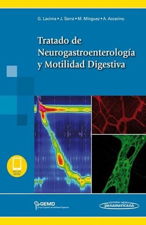 TRATADO DE NEUROGASTROENTEROLOGIA Y MOTILIDAD DIGESTIVA (INCLUYE EBOOK)