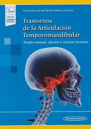 Trastornos de la articulación Temporomandibular. Terapia manual, ejercicio y técnicas invasivas (Incluye versión digital)