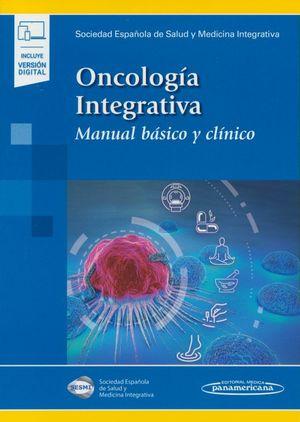 Oncología integrativa. Manual básico y clínico (Incluye versión digital)