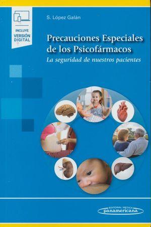 Precauciones especiales de los Psicofármacos. La seguridad de nuestros pacientes. (Incluye versión digital)