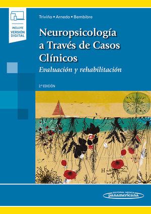 Neuropsicología a través de casos clínicos. Evaluación y rehabilitación / 2 ed. (Incluye versión digital)