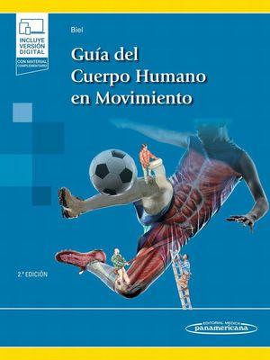 Guía del cuerpo humano en movimiento / 2 ed. (Incluye versión digital)