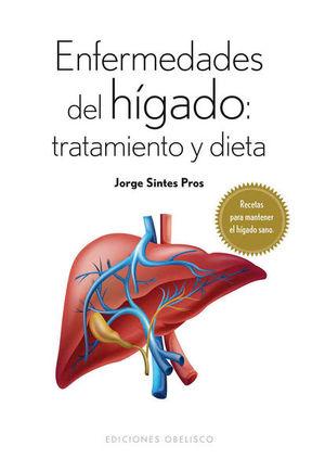 ENFERMEDADES DEL HIGADO TRATAMIENTO Y DIETA. RECETAS PARA MANTENER EL HIGADO SANO