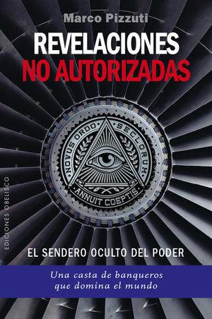 REVELACIONES NO AUTORIZADAS. EL SENDERO OCULTO DEL PODER