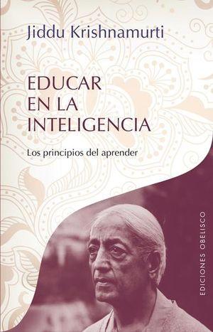 EDUCAR EN LA INTELIGENCIA. LOS PRINCIPIOS DEL APRENDER