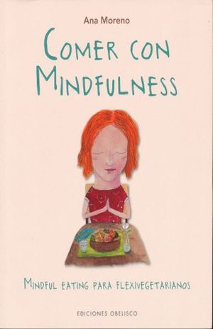 COMER CON MINDFULNESS. MINDFUL EATING PARA FLEXIVEGATARIANOS
