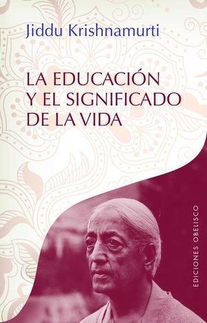 EDUCACION Y EL SIGNIFICADO DE LA VIDA, LA