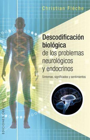 DESCODIFICACION BIOLOGICA DE LOS PROBLEMAS NEUROLOGICOS Y ENDOCRINOS. SINTOMAS SIGNIFICADOS Y SENTIMIENTOS