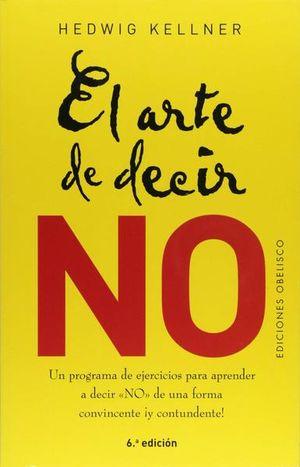 ARTE DE DECIR NO, EL / 6 ED.