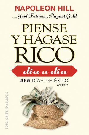 PIENSE Y HAGASE RICO DIA A DIA. 365 DIAS DE EXITO
