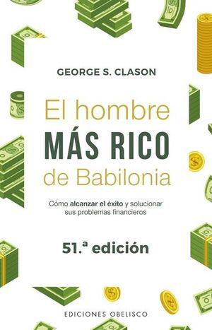 HOMBRE MAS RICO DE BABILONIA, EL. COMO ALCANZAR EL EXITO Y SOLUCIONAR SUS PROBLEMAS FINANCIEROS / 40 ED.