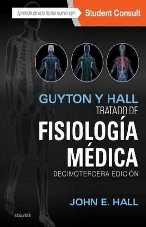 GUYTON Y HALL. TRATADO DE FISIOLOGIA MEDICA / 13 ED. / PD. (INCLUYE STUDENTCONSULT)
