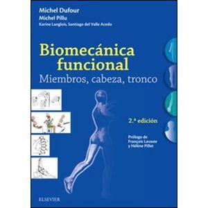BIOMECANICA FUNCIONAL. MIEMBROS CABEZA TRONCO / 2 ED.