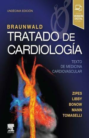 BRAUNWALD. TRATADO DE CARDIOLOGIA / TEXTO DE MEDICINA CARDIOVASCULAR / 11 ED. / PD.