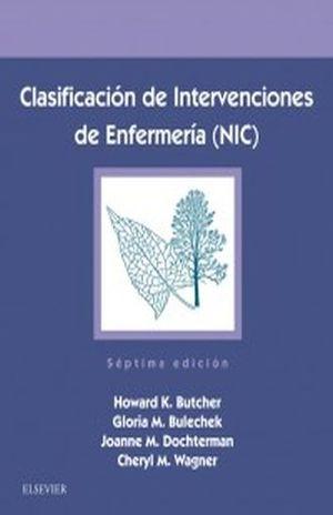 CLASIFICACION DE INTERVENCIONES DE ENFERMERIA (NIC) / 7 ED.