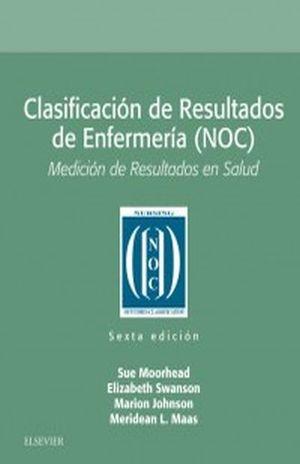CLASIFICACION DE RESULTADOS DE ENFERMERIA (NOC) / 6 ED.