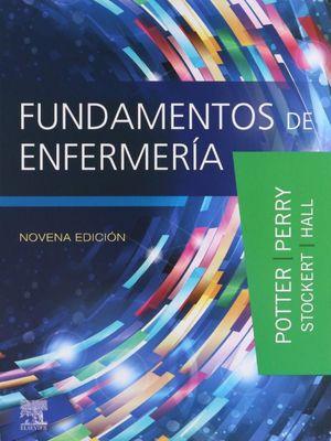 FUNDAMENTOS DE ENFERMERIA / 9 ED. / PD.