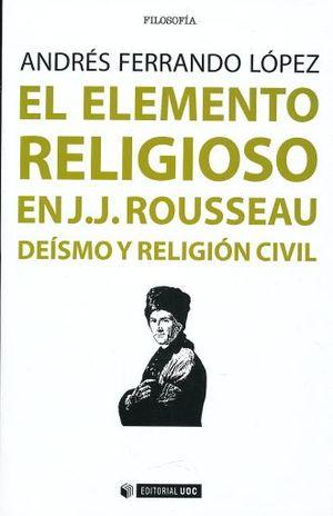 ELEMENTO RELIGIOSO EN J. J. ROUSSEAU, EL. DEISMO Y RELIGION CIVIL