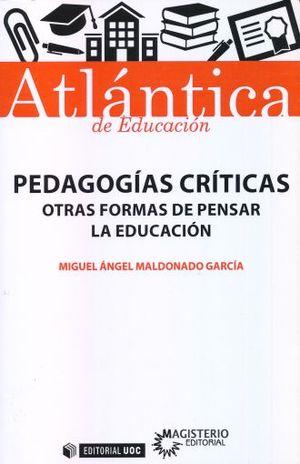 PEDAGOGIAS CRITICAS. OTRAS FORMAS DE PENSAR LA EDUCACION