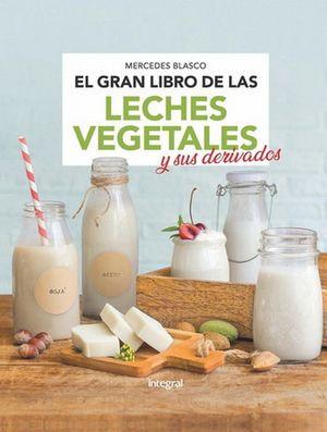 El gran libro de las leches vegetales y sus derivados / pd.