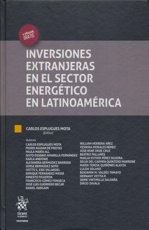 INVERSIONES EXTRANJERAS EN EL SECTOR ENERGETICO EN LATINOAMERICA / PD. (INCLUYE E-BOOK)
