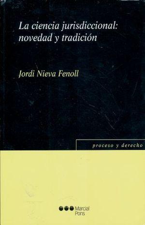 CIENCIA JURISDICCIONAL NOVEDAD Y TRADICION, LA