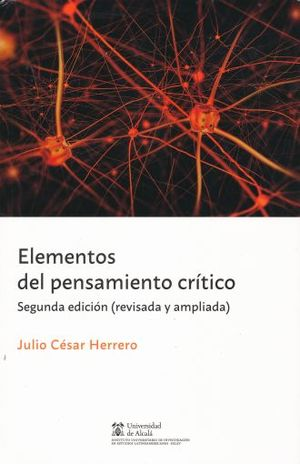 ELEMENTOS DEL PENSAMIENTO CRITICO / 2 ED.
