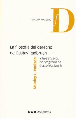 FILOSOFIA DEL DERECHO DE GUSTAV RADBRUCH, LA. Y TRES ENSAYOS DE POSGUERRA DE GUSTAV RADBRUCH
