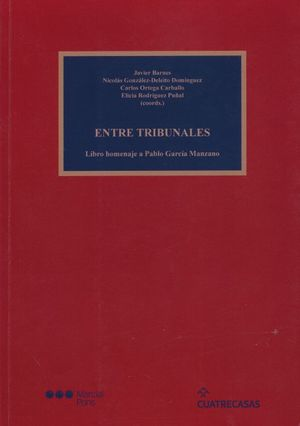Entre tribunales. Libro homenaje a Pablo García Manzano
